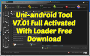 Uni-android Tool V7.01 Full Activated With Loader Free Download