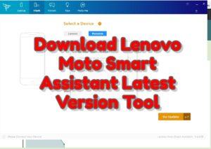 Download Lenovo Moto Smart Assistant Latest Version Tool