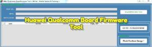 Huawei Qualcomm Board Firmware Tool