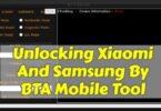 Unlocking Xiaomi And Samsung By BTA Mobile Tool