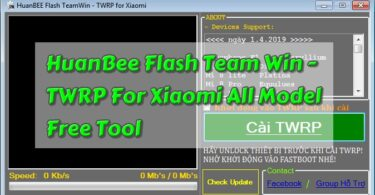 HuanBee Flash Team Win – TWRP For Xiaomi All Model Free Tool