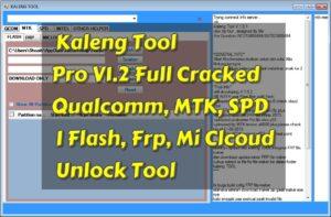 Kaleng Tool Pro V1.2 Full Cracked I Qualcomm MTK SPD I Flash Frp Mi Cloud Unlock Tool