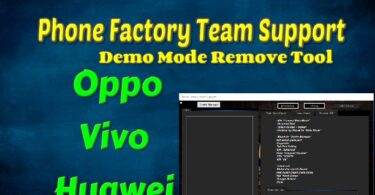 Phone Factory Team Support Oppo, Vivo & Huawei Demo Mode Remove Tool