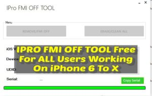 IPRO FMI OFF TOOL Free For ALL Users Working On iPhone 6 To X