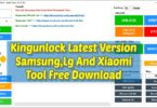 Kingunlock Latest Version Samsung.Lg And Xiaomi Tool Free Download