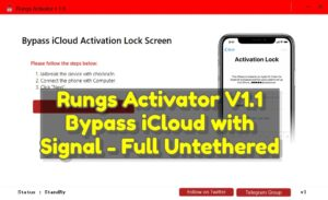 Rungs Activator V1.1 Bypass iCloud with Signal - Full Untethered