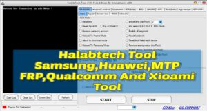 Halabtech Tool V 1.0 Samsung Huawei MTP FRP Qualcomm And Xioami Tool