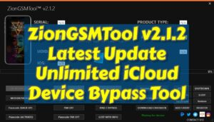 ZionGSMTool v2.1.2 Latest Update Unlimited iCloud Device Bypass Tool