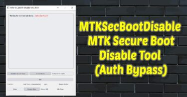 MTKSecBootDisable – MTK Secure Boot Disable Tool (Auth Bypass)