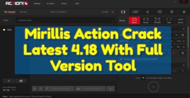 Mirillis Action Crack Latest 4.18 With Full Version Tool