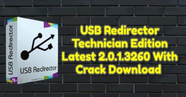 USB Redirector Technician Edition Latest 2.0.1.3260 With Crack Download