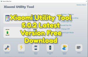 Xiaomi Utility Tool 5.0.2 Latest Version Free Download