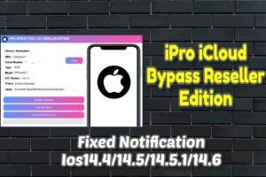 iPro iCloud Bypass Reseller Edition IOS14.5/14.5.1/14.6 Tool
