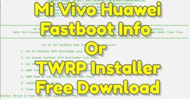 Mi Vivo Huawei Fastboot Info Or TWRP Installer Free Download