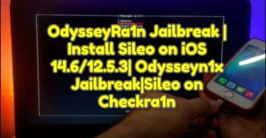 OdysseyRa1n Jailbreak _ Install Sileo on iOS 14.6_12.5.3_ Odysseyn1x Jailbreak_Sileo on Checkra1n