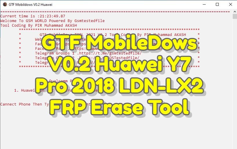 GTF MobileDows V0.2 Huawei Y7 Pro 2018 LDN-LX2 FRP Erase Tool