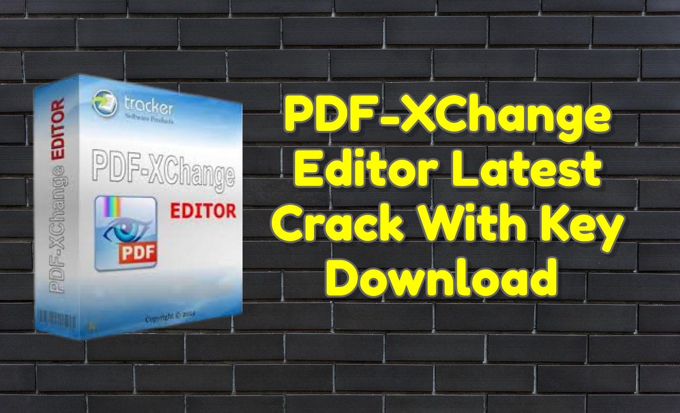 PDF-XChange Editor Latest Crack 9.1.355.0 With Key Download