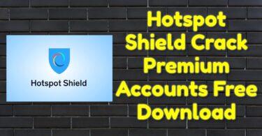 Hotspot Shield Crack 10.18.1 Premium Accounts Free Download
