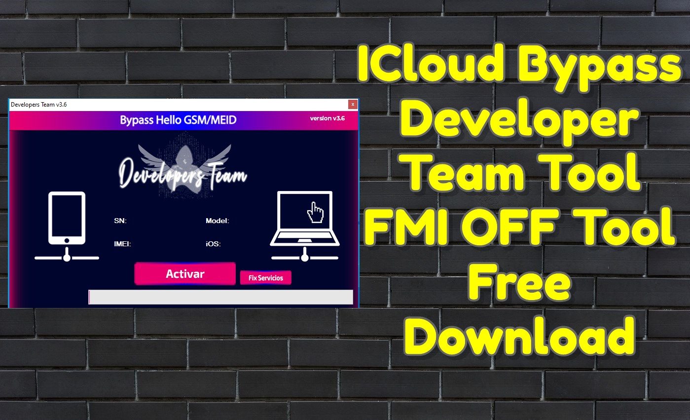 ICloud Bypass Developer Team Tool v3.6 FMI OFF Tool Free Download