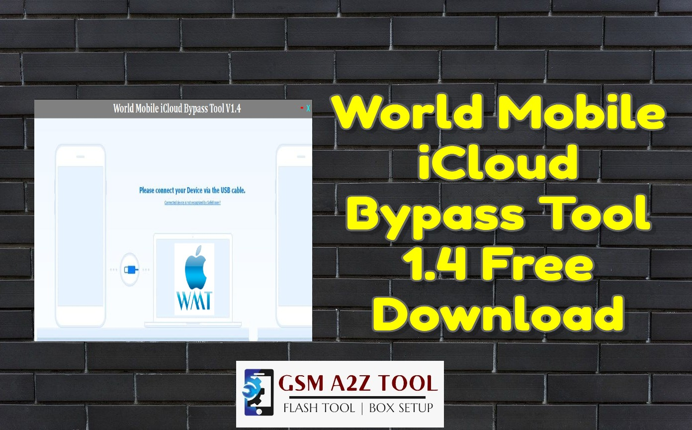 World Mobile iCloud Bypass Tool 1.4 Free Download