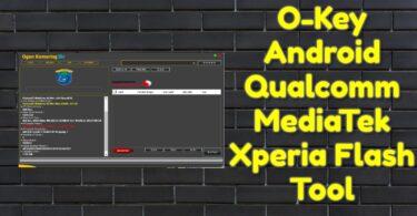 O-Key Android Qualcomm MediaTek Xperia Flash Tool