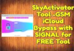 SkyActivator Tool -GSM iCloud Bypass with SIGNAL for FREE Tool