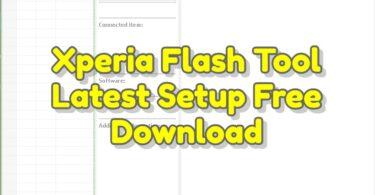 Xperia Flash Tool v2.21.4 Latest Setup Free Download