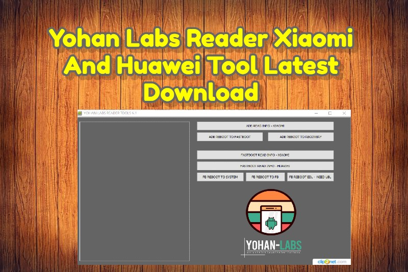 Yohan Labs Reader Xiaomi And Huawei Tool Latest Download
