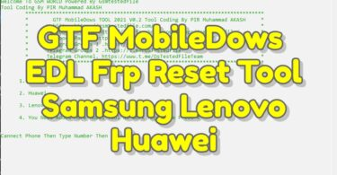GTF MobileDows V0.2 EDL Frp Reset Tool Samsung Lenovo Huawei